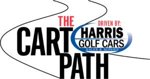 The Cart Path: Driven by Harris Golf Cars